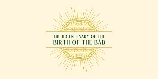 Celebrating the Bicentenary of the Birth of the Bab
