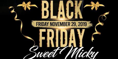 Black Friday with Sweet Micky tickets