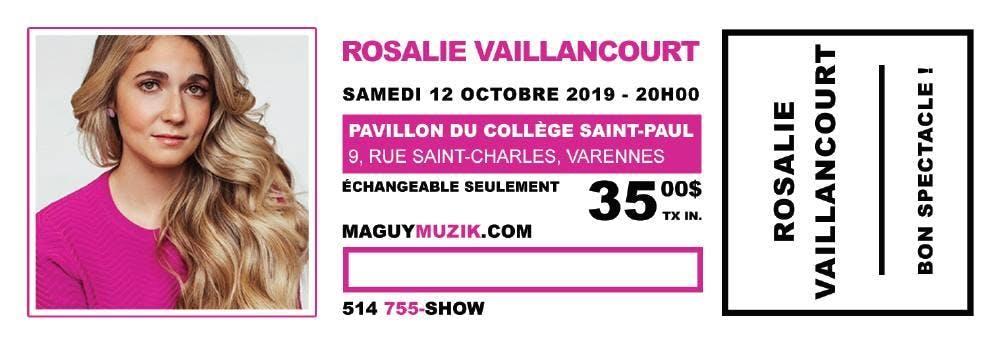 Rosalie Vaillancourt : offre 2 pour 1 ! 35.00$ pour 2 billets !!