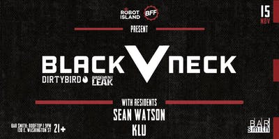 ROBOT ISLAND presents: Black V Neck at BFF
