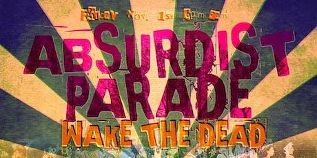 Absurdist Parade: Wake The Dead tickets