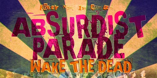 Absurdist Parade: Wake The Dead