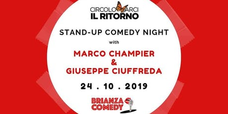 Seregno Stand-up Comedy Night with: Marco Champier & Giuseppe Ciuffreda biglietti