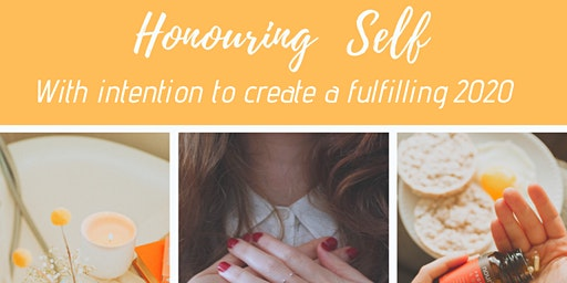 Honouring Self with intention to create a fulfilling 2020