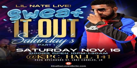 SWEAT IT OUT SATURDAYS PT.I  w/ LIL' NATE [18+] tickets