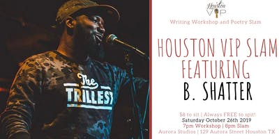 Houston VIP Workshop and Slam featuring B. Shatter