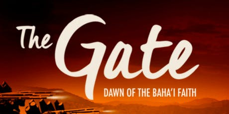 The Gate: Dawn of the Bahá'í Faith tickets