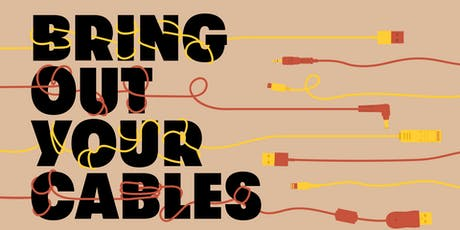 Bring Out Your Cables tickets