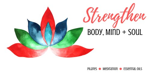 Strengthen Body, Mind + Soul