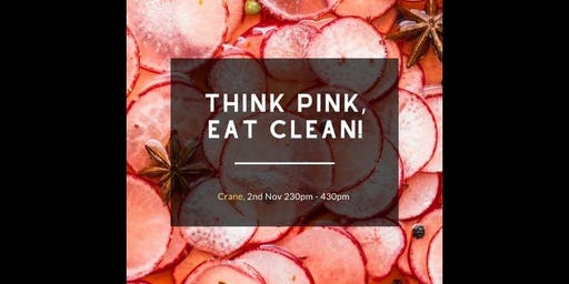 Think Pink, Eat Clean!