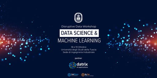 Disruptive Data Workshop 2019 - Data Science e Machine Learning a Viterbo