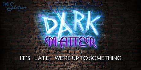 Dark Matter: Friday Late-Night Improv Comedy tickets