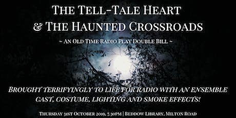 The Tell-Tale Heart & The Haunted Crossroads - A Live Radio Recording tickets