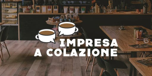 IMPRESA A COLAZIONE - Dialogando con Giardini d'Amore