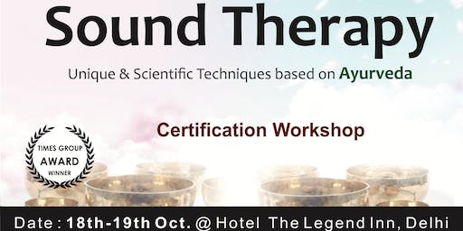 Sound Therapy Master Class based on Ayurveda Techniques