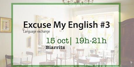 EXCUSE MY ENGLISH #3 - Language exchange billets