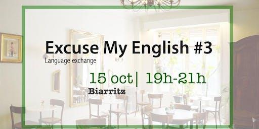 EXCUSE MY ENGLISH #3 - Language exchange