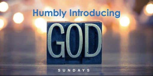 Humbly Introducing God