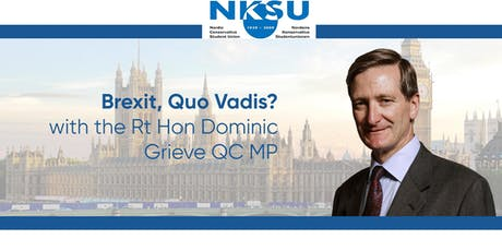The Rt Hon Dominic Grieve QC MP - Brexit, Quo Vadis? tickets