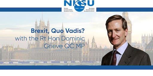 The Rt Hon Dominic Grieve QC MP - Brexit, Quo Vadis?