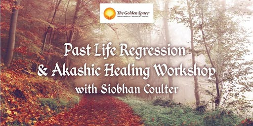 Past Life Regression & Akashic Healing Workshop