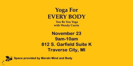 Yoga For EVERY BODY  11/23 tickets