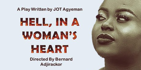 HELL, IN A WOMAN;S HEART Tickets