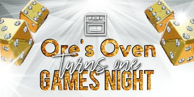 Ore'sOven turns One Games Night.