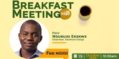 BreakFast Meeting With Prof. Ndubuisi Ekekwe