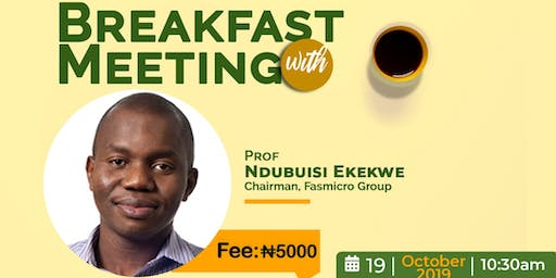 BreakFast Meeting With Prof. Ndubuisi Ekekwe