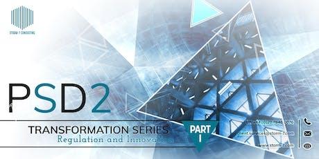 PSD2 TRANSFORMATION SERIES - PART I: Regulation and Innovation tickets