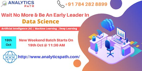 New Weekend Batch On Data Science Training From 19th Oct 2019 @ 11:30 AM tickets