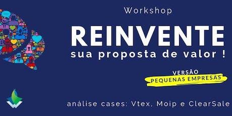 """Workshop: """"Reinventando sua proposta de valor"""" Versão PME ingressos"""