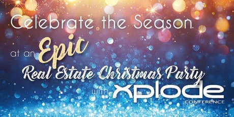 Epic Christmas Real Estate Networking - Powered by Xplode Conference tickets