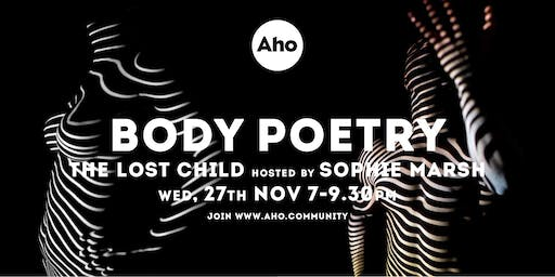 Body Poetry - The Lost Child hosted by Sophie Marsh