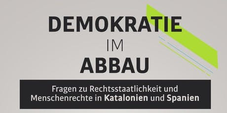 Demokratie im Abbau. Fragen zu Katalonien und Spanien. Tickets