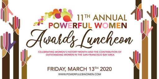 POWERFUL WOMEN OF THE BAY 11TH ANNUAL AWARDS LUNCHEON