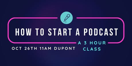 Start Your Podcast The Right Way tickets