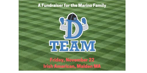 D-Team  Fundraiser for Derek Marino & Family