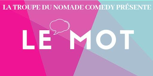 Le Mot - La troupe du Nomade Comedy + Guests
