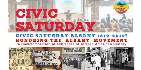 Civic Saturday ALBANY 1619-2019: Honoring The Albany Movement tickets