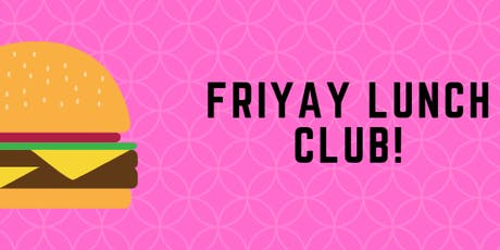 Friyay - Networking Lunch Club! - November tickets