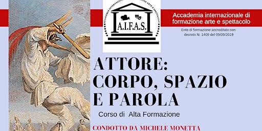 Michele Monetta - ATTORE: CORPO, SPAZIO E PAROLA  Corso di alta formazione