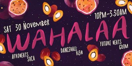 Wahalaa Winter Tunup: Afrobeats Soca Dancehall R&B Future Beats Gqom tickets