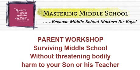 Surviving Middle School Without threatening bodily harm to your son tickets