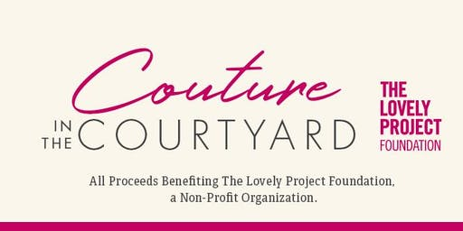 2nd Annual Couture In The Courtyard