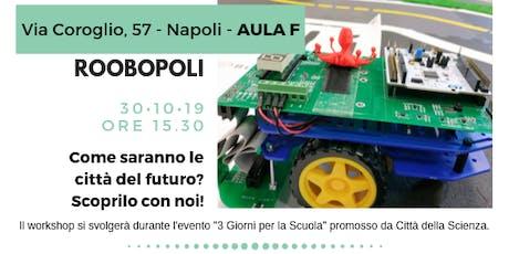 Roobopoli - programma la città del futuro...in classe! biglietti