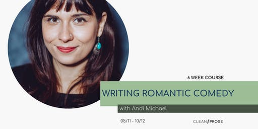 Writing Romantic Comedy with Andi Michael