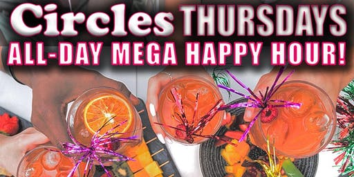 Thursday All-Day Mega Happy Hour at Circles