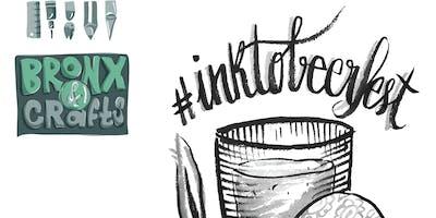 InktoBeerFest 2019: Free Bronx & Crafts Special Edition